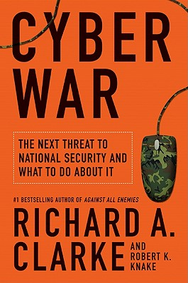 Cyber War By Clarke, Richard A./ Knake, Robert K.